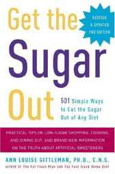Get the Sugar Out, Revised and Updated 2nd Edition by Ann Louise Phd Cns Gittleman