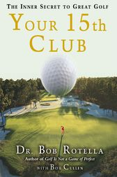 Your 15th Club by Bob Rotella