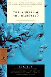 The Annals & The Histories by Tacitus;  Shelby Foote;  Moses Hadas;  Alfred Church;  William Brodribb