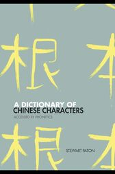 A Dictionary of Chinese Characters by Stewart Paton