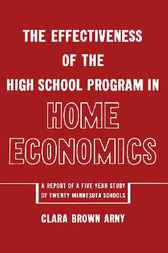 Effectiveness of the High School Progam in Home Economics by Clara Brown Arny
