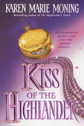 Kiss of the Highlander by Karen Marie Moning