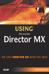 Special Edition Using Macromedia Director MX by Gary Rosenzweig