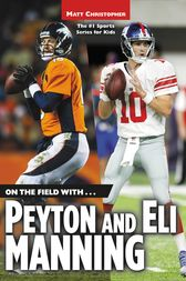 On the Field with...Peyton and Eli Manning by Matt Christopher