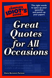 The Complete Idiot's Guide to Great Quotes for All Occasions by Elaine Bernstein Partnow