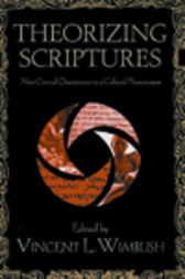 Theorizing Scriptures by Vincent Wimbush
