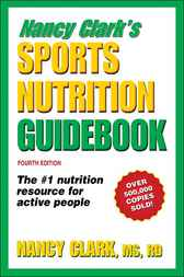 Nancy Clark's Sports Nutrition Guidebook by Nancy Clark