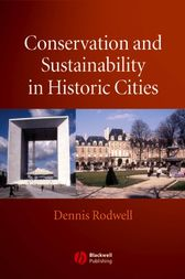 Conservation and Sustainability in Historic Cities by Dennis Rodwell