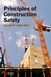 Principles of Construction Safety by Allan St John Holt