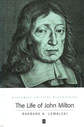 The Life of John Milton by Barbara K. Lewalski