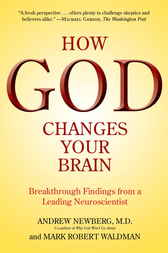 How God Changes Your Brain by Andrew Md Newberg
