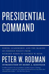 Presidential Command by Peter W. Rodman