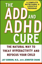 The ADD and ADHD Cure by Jay Gordon