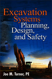 Excavation Systems Planning, Design, and Safety by Joe Turner