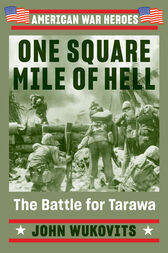 One Square Mile of Hell by John Wukovits