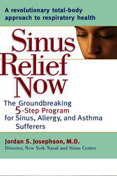 Sinus Relief Now by Jordan S. Josephson