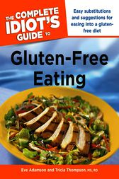 The Complete Idiot's Guide to Gluten-Free Eating by Eve Adamson