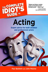 The Complete Idiot's Guide to Acting by John Malone