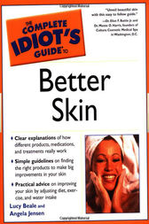 The Complete Idiot's Guide to Better Skin