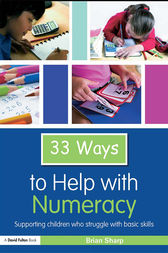 Thirty Three Ways to Help with Numeracy by Brian Sharp