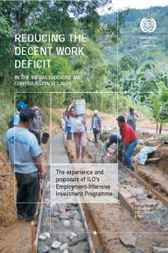 Reducing the Decent Work Deficit in the Infrastructure and Construction Sectors by International Labour Office