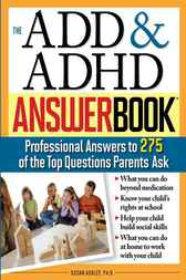 ADD & ADHD Answer Book by Susan Ashley