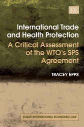 International Trade and Health Protection by T. Epps