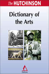 The Hutchinson Dictionary of the Arts by Helicon Publishing