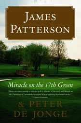 Miracle on the 17th Green by James Patterson