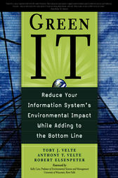 Green IT: Reduce Your Information System's Enviornmental impact While Adding to the Bottom Line