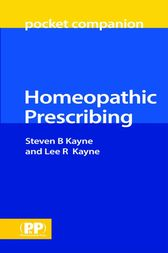 Homeopathic Prescribing by Steven B Kayne