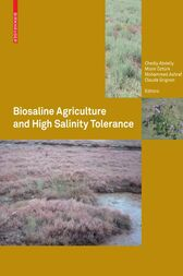 Biosaline Agriculture and High Salinity Tolerance by Chedly Abdelly