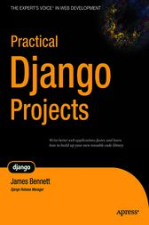 Practical Django Projects by James Bennett