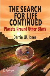 The Search for Life Continued by Barrie W. Jones