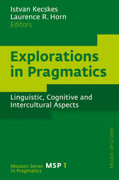 Explorations in Pragmatics by Istvan Kecskes