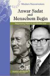 Anwar Sadat and Menachem Begin by Heather Lehr Wagner