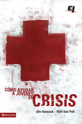 The Youth Worker's Guide to Helping Teenagers in Crisis by Rich Van Pelt