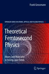 Theoretical Femtosecond Physics by Frank Grossmann