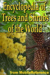 The Illustrated Encyclopedia of Trees and Shrubs by MobileReference