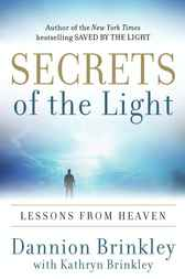 Secrets of the Light by Dannion Brinkley