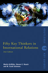 Fifty Key Thinkers in International Relations