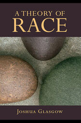 A Theory of Race by Joshua Glasgow