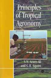 Principles of Tropical Agronomy by S.N. Azam-Ali