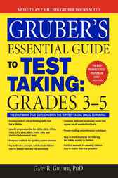 Gruber's Essential Guide to Test Taking by Gary R. Gruber