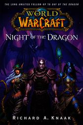 World of Warcraft: Night of the Dragon by Richard A. Knaak
