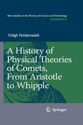 A History of Physical Theories of Comets, From Aristotle to Whipple by Tofigh Heidarzadeh