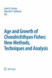 Special Issue: Age and Growth of Chondrichthyan Fishes: New Methods, Techniques and Analysis by John K. Carlson