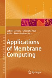 Applications of Membrane Computing by Gabriel Ciobanu