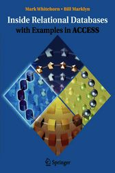 Inside Relational Databases with Examples in Access by Mark Whitehorn