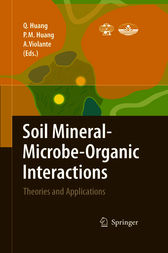 Soil Mineral -- Microbe-Organic Interactions by Qiaoyun Huang
